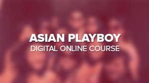 Asian Playboy Digital Online Course (With Modern Asian Man)