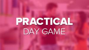 Practical Day Game